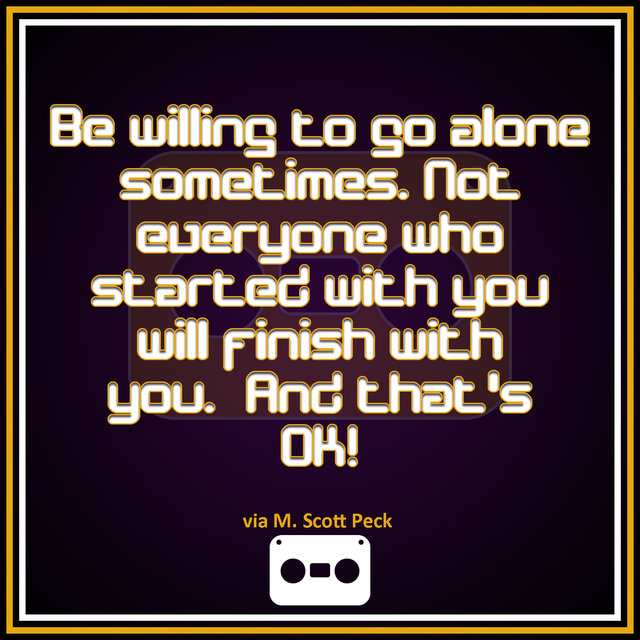 Be Willing to go Alone SomeTimes