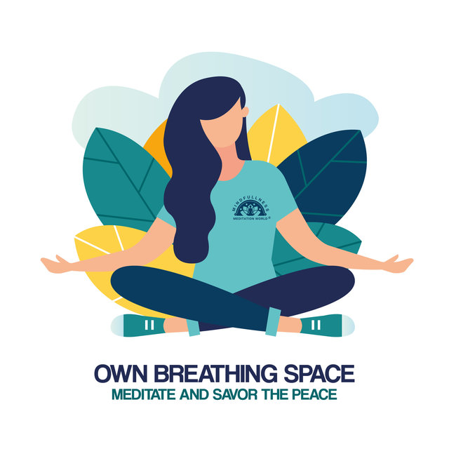 Own Breathing Space: Meditate and Savor the Peace