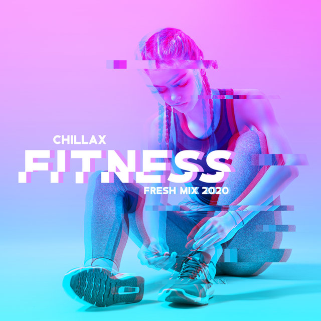 Chillax Fitness Fresh Mix 2020