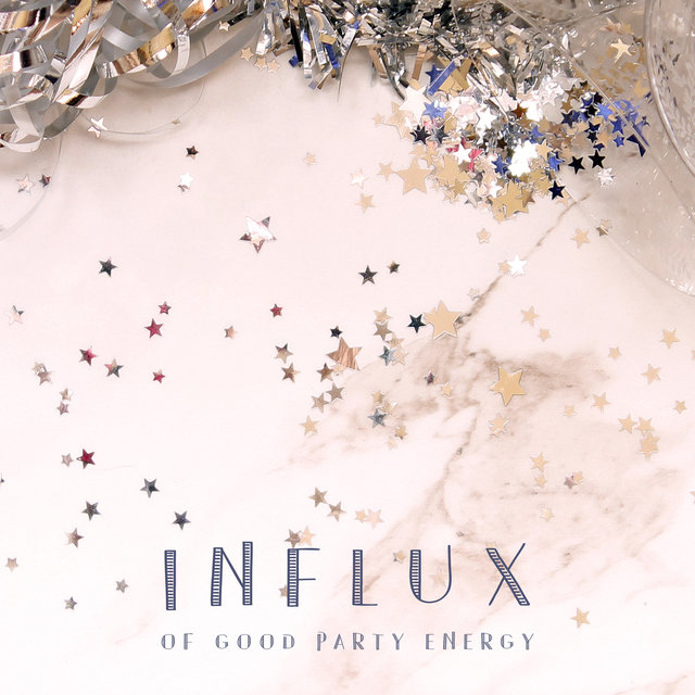 Influx of Good Party Energy – Perfect Dance Chillout Set, Crazy Night, Infinity, EDM, Earth Paradise, Deep Lounge, Oxygen Bar