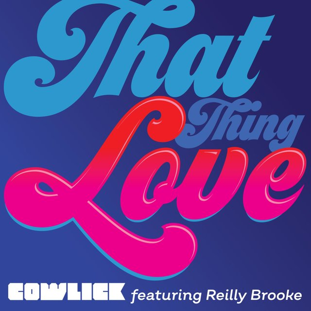 That Thing Love (feat. Reilly Brooke)