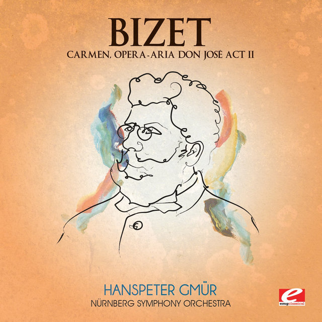 Bizet: Carmen, Opera - Aria Don José Act II (Digitally Remastered)