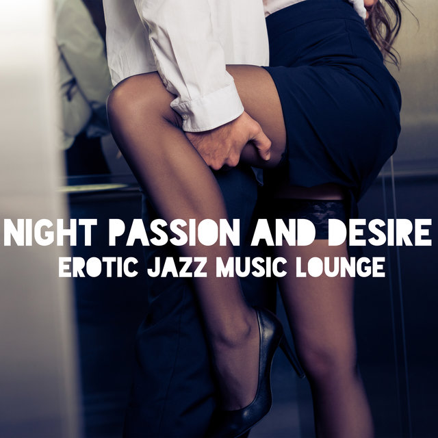 Night Passion and Desire: Erotic Jazz Music Lounge