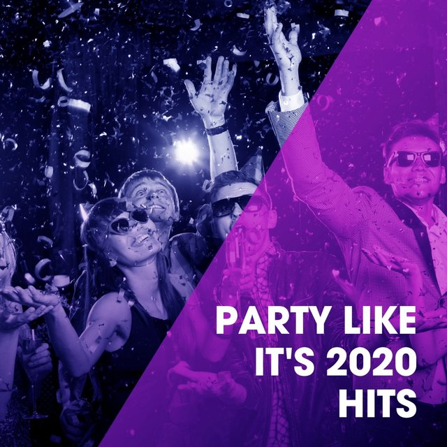 Party Like It's 2020 Hits