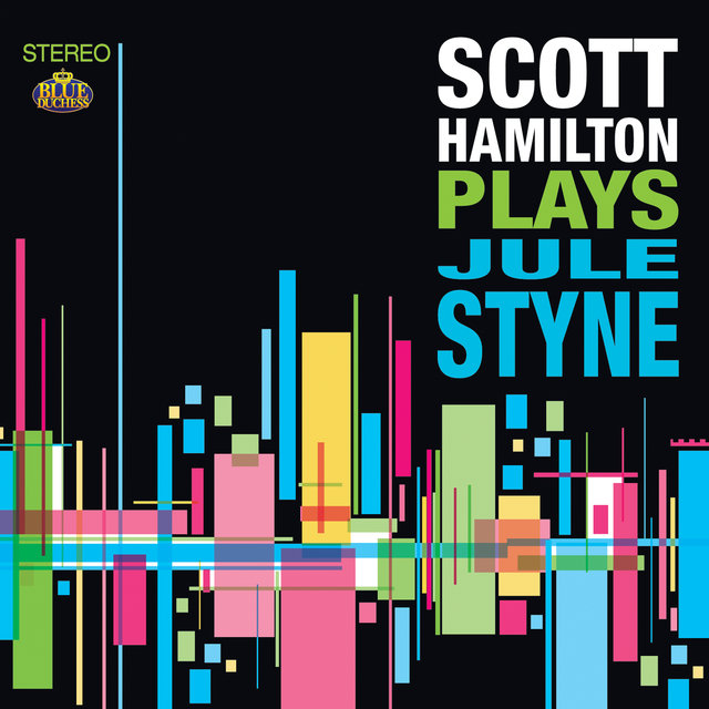 Scott Hamilton Plays Jule Styne