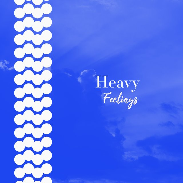 # 1 Album: Heavy Feelings
