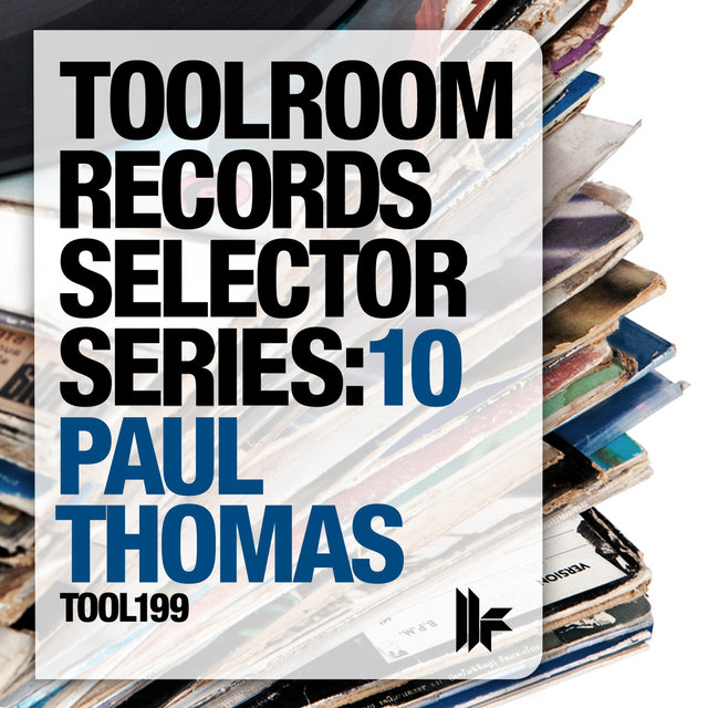 Toolroom Selector Series: 10 Mixed By Paul Thomas