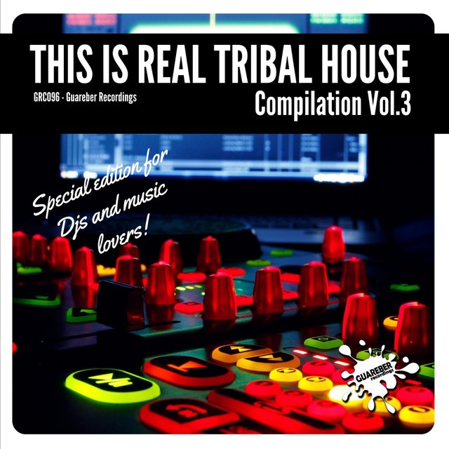 This Is Real Tribal House, Vol. 3