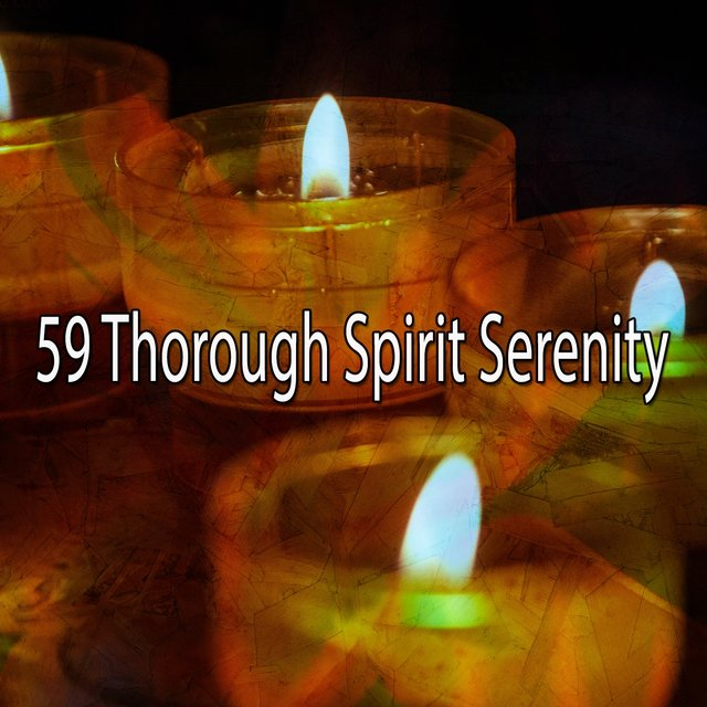 59 Thorough Spirit Serenity