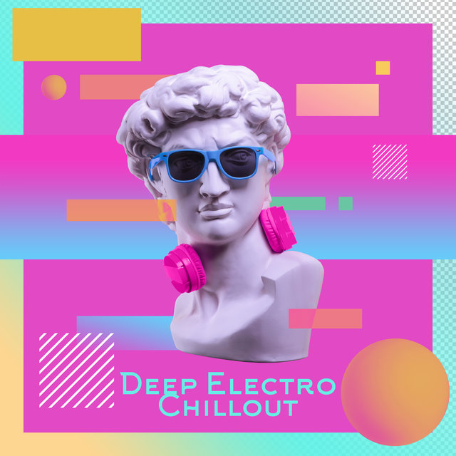 Deep Electro Chillout: Collection of Dance Songs for Summer 2020