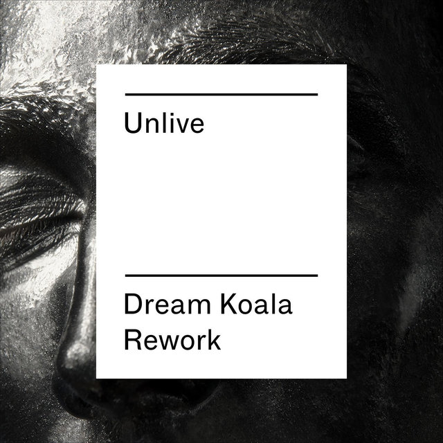 Unlive (Dream Koala Rework)