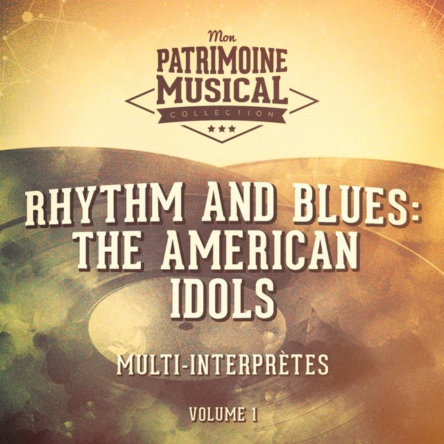 Rhythm and Blues: The American Idols, Vol. 1
