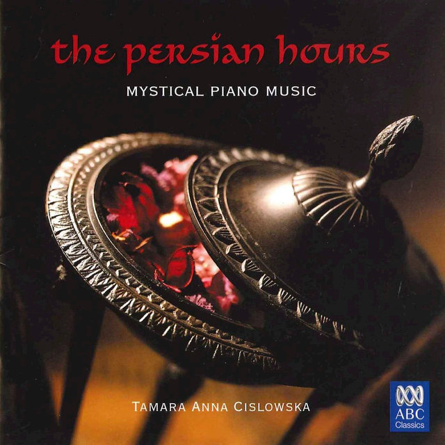 The Persian Hours: Mystical Piano Music