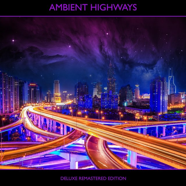 Ambient Highways (Remastered) [Deluxe Edition]