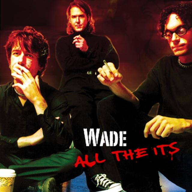 Wade - All the Its