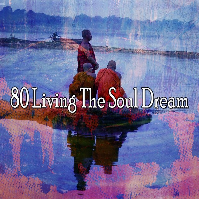 80 Living the Soul Dream