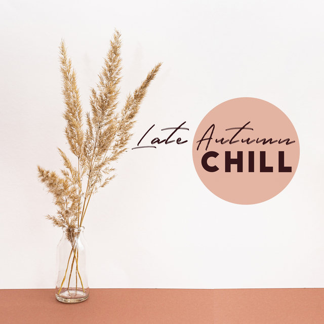 Late Autumn Chill – Smooth Cozy Jazz Music to Listen after Work, Background for Relaxing Atmosphere