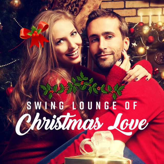 Swing Lounge of Christmas Love (Winter Date, Smooth Lovers, Blue Dinner Night, Dreamy Note, Cup of Jazz)