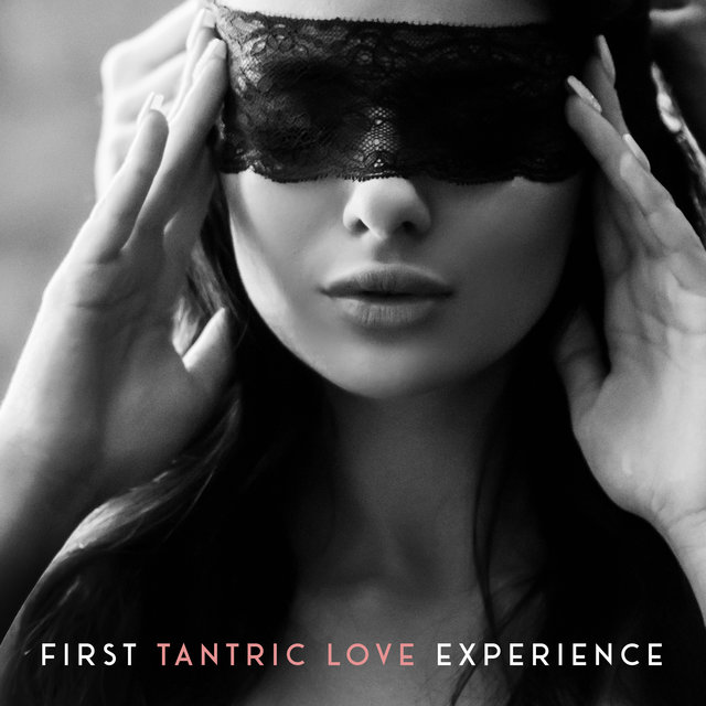 First Tantric Love Experience – Erotic New Age Music Collection