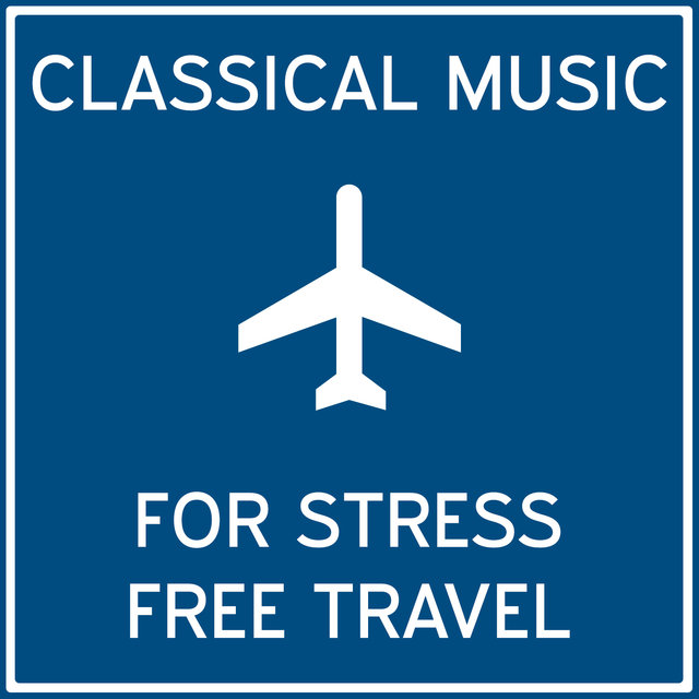 Classical Music for Stress Free Travel