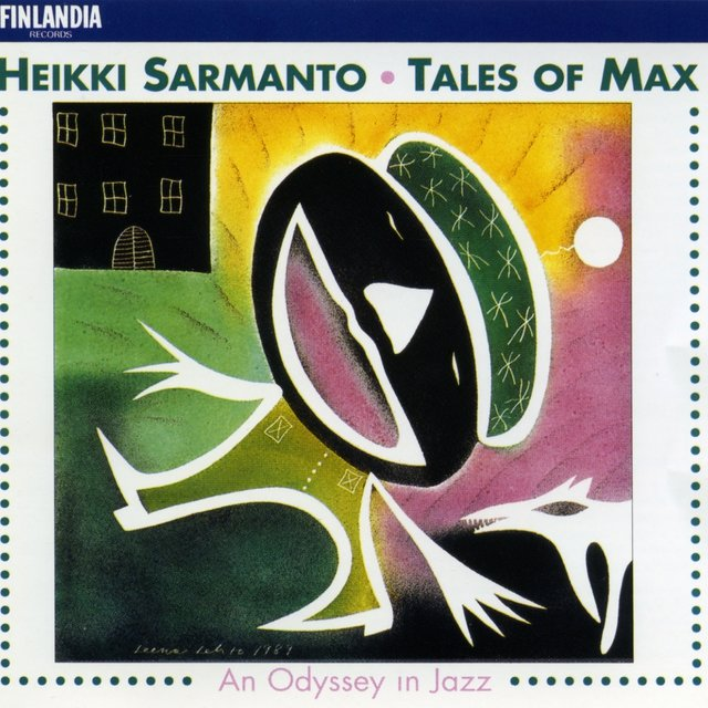 Sarmanto : Tales of Max - An Odyssey in Jazz