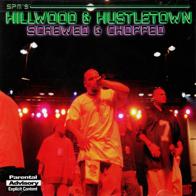 Hillwood & Hustle Town Screwed & Chopped