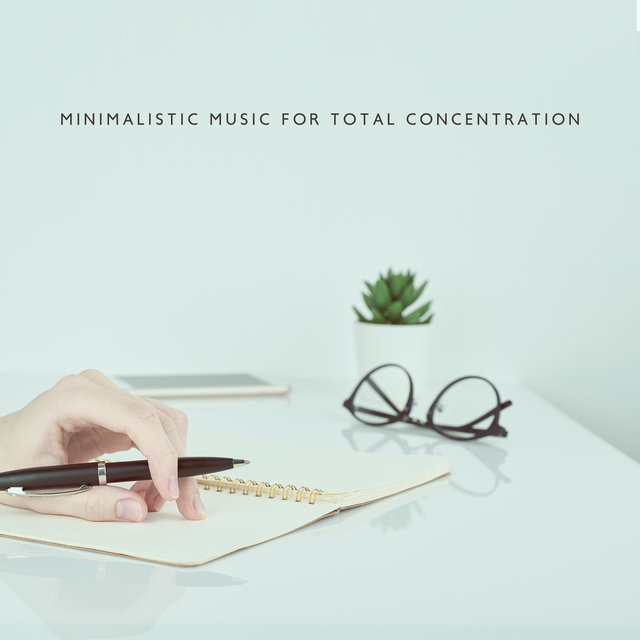 Modern Ambient Study Chillout: Rhytmic Sounds for Your Brain, Minimalistic Music for Total Concentration