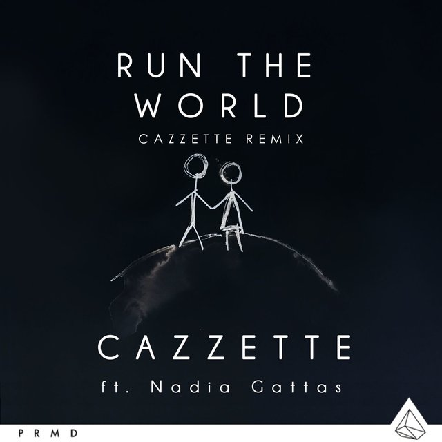 Run The World (feat. Nadia Gattas) [CAZZETTE Remix]