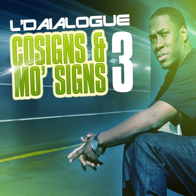 Cover art for album Cosigns & Mo' Signs 3 by L'daialogue