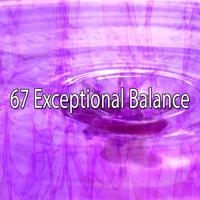 67 Exceptional Balance