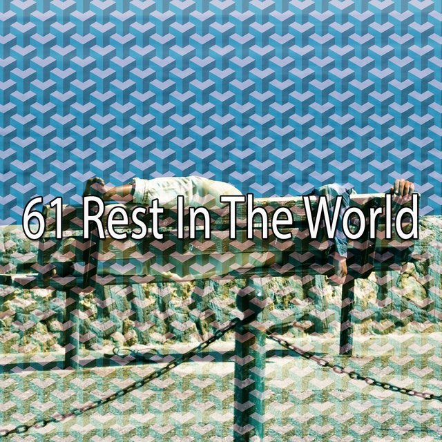 61 Rest in the World