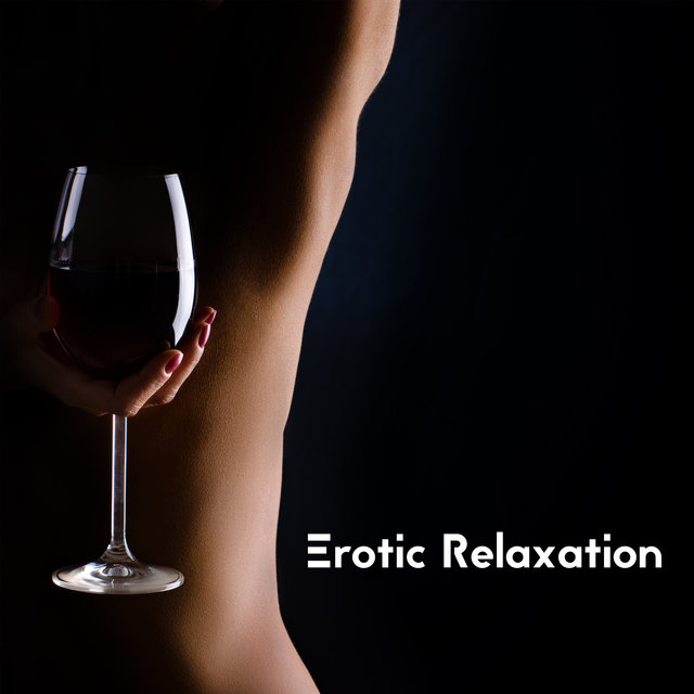 Erotic Relaxation – Sexy and Desirable Chillout Compilation