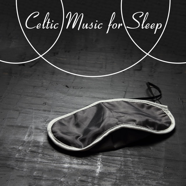 Celtic Music for Sleep - for an Afternoon Pap, when You want to Rest, in the Evening when You want to Sleep, for Sleepless Nights, Insomnia and Trouble Sleeping