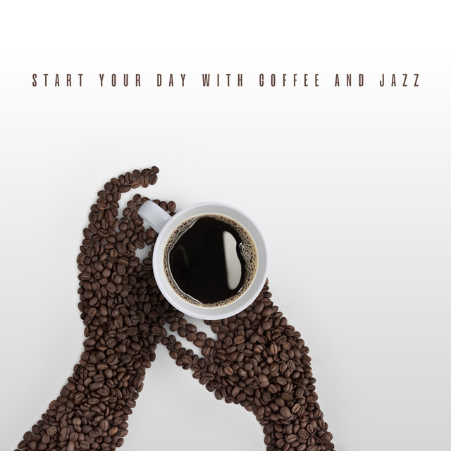 Start Your Day with Coffee and Jazz: Listen to This Dedicated Music, Perfect for Mornings