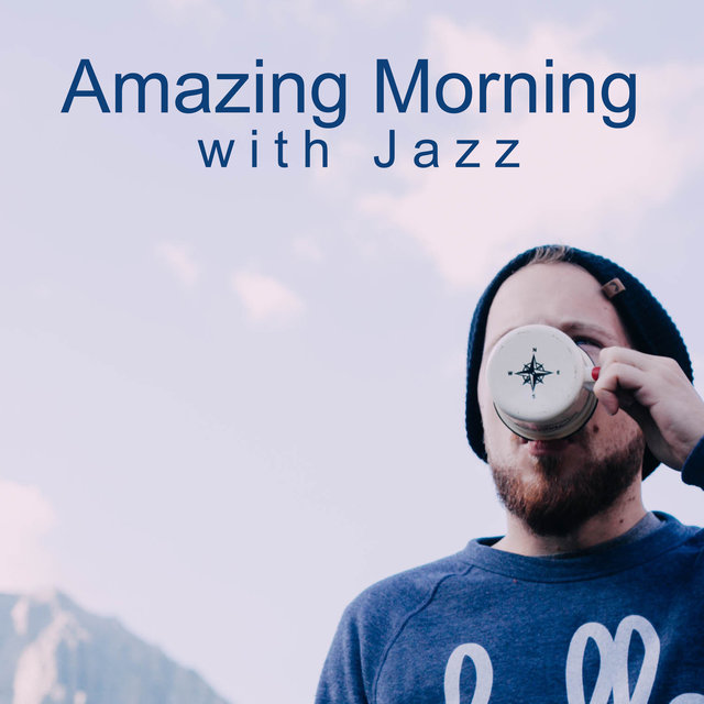 Amazing Morning with Jazz. Wake Up Music, Positive Vibes, Sounds, Fresh Tracks