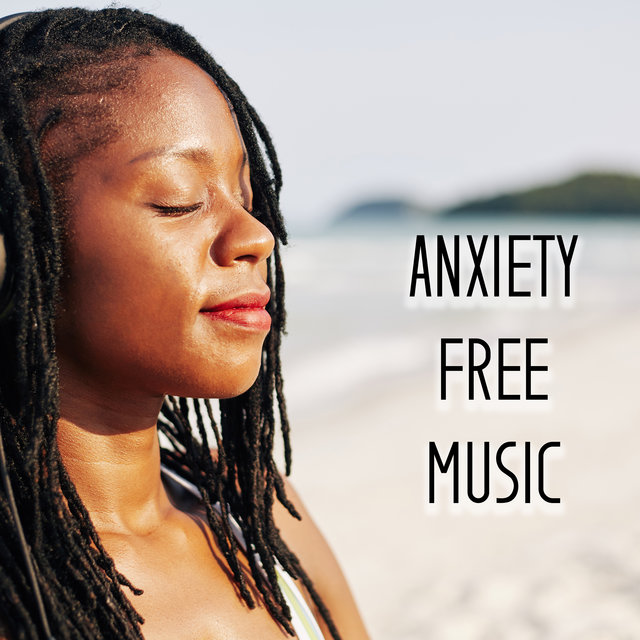 Anxiety Free Music - Free Yourself from Stress and Anxiety with This Great Collection of New Age Melodies, Ways to Relax, Total Comfort, Keep Calm with Nature Sounds