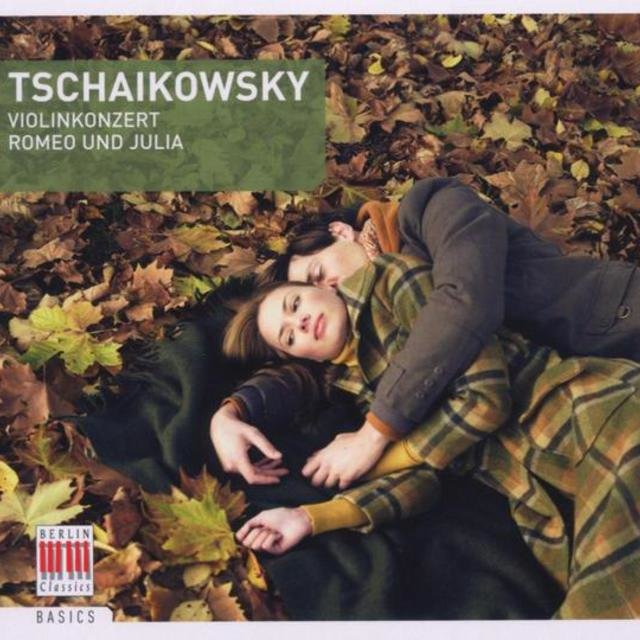 Tschaikowsky: Violin Concerto, Op. 35 & Romeo and Juliet