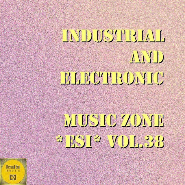 Industrial And Electronic - Music Zone ESI, Vol. 38