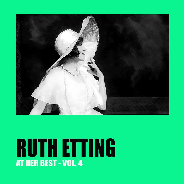 Ruth Etting at Her Best Vol. 4