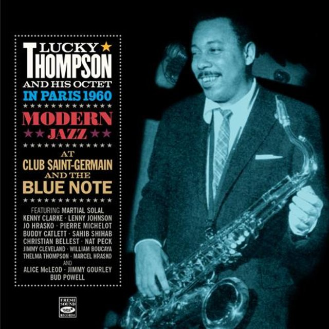 Lucky Thompson in Paris 1960. Modern Jazz at Club Saint-Germain & The Blue Note