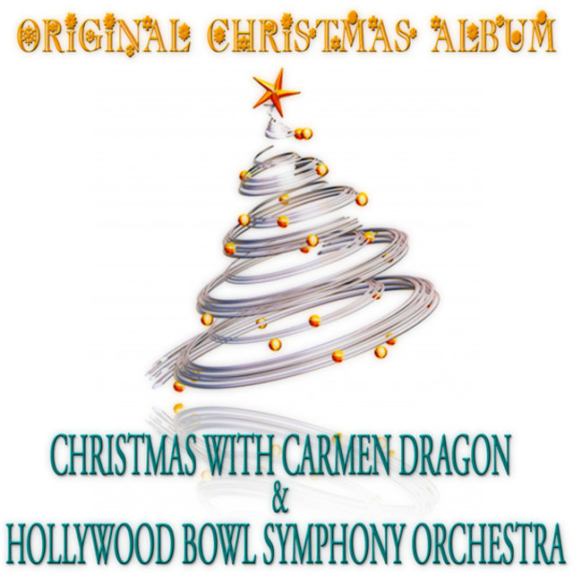 Christmas with Hollywood Bowl Symphony Orchestra & Carmen Dragon