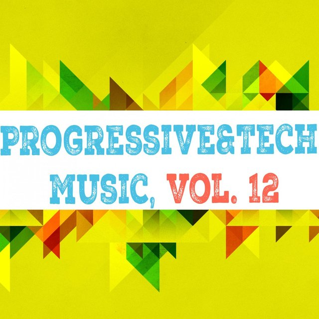 Progressive & Tech Music, Vol. 12