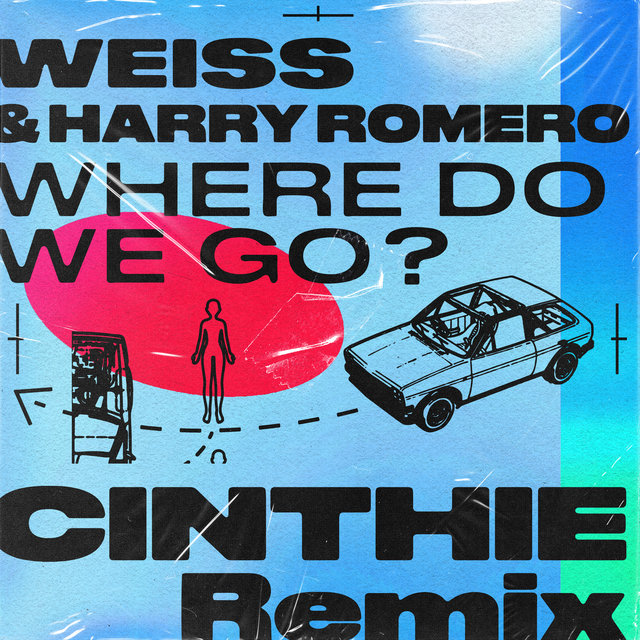Where Do We Go? (CINTHIE Remix)