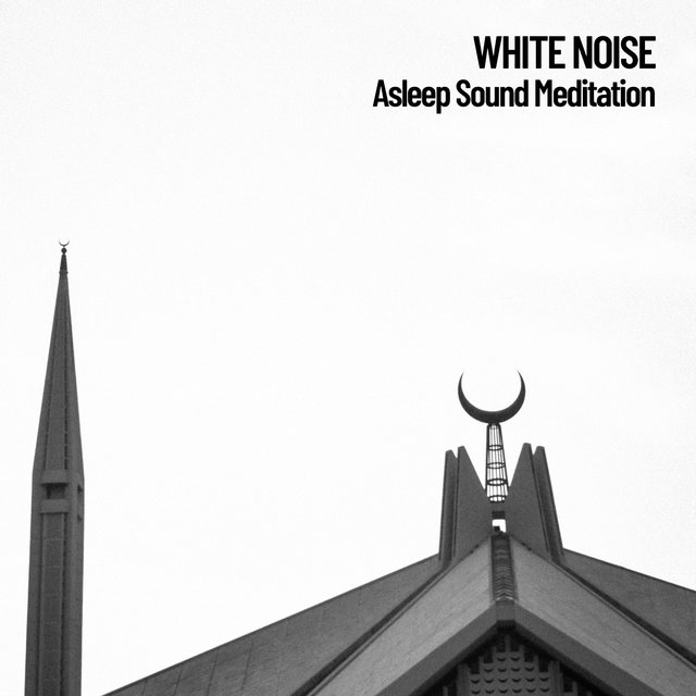 White Noise: Asleep Sound Meditation