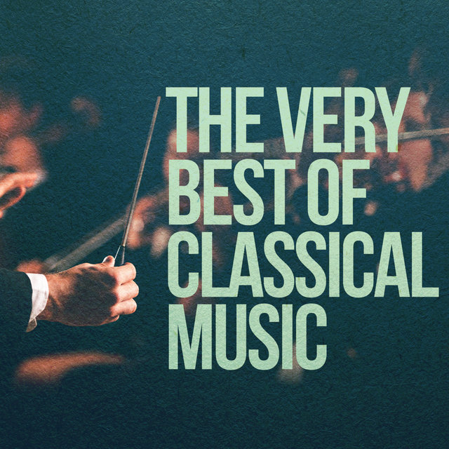 The Very Best of Classical Music