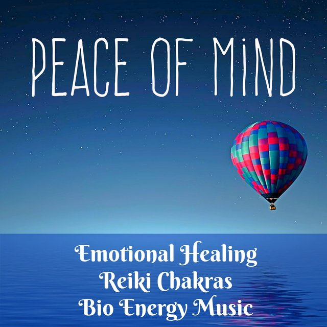 Peace Of Mind - Emotional Healing Reiki Chakras Bio Energy Music for Spiritual Time Wellness Center Mind Power with New age Instrumental Nature Sounds