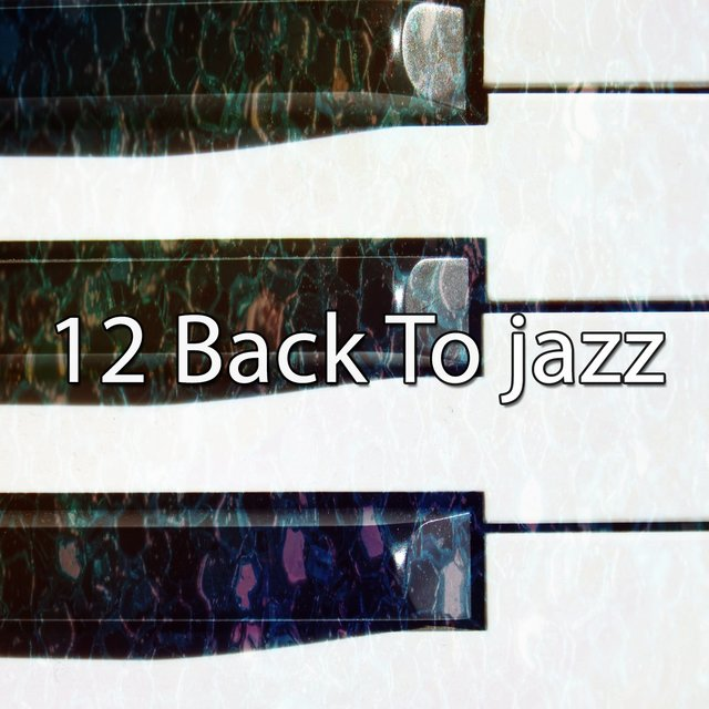 12 Back To Jazz