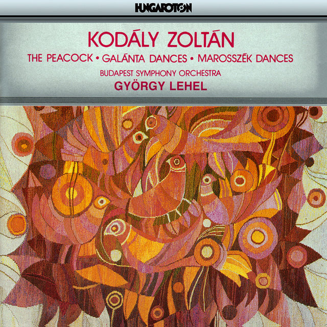 Kodaly: Peacock (The) / Dances of Galanta / Dances of Marosszeki