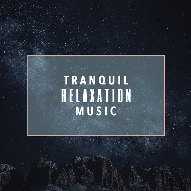 Tranquil Relaxation Music