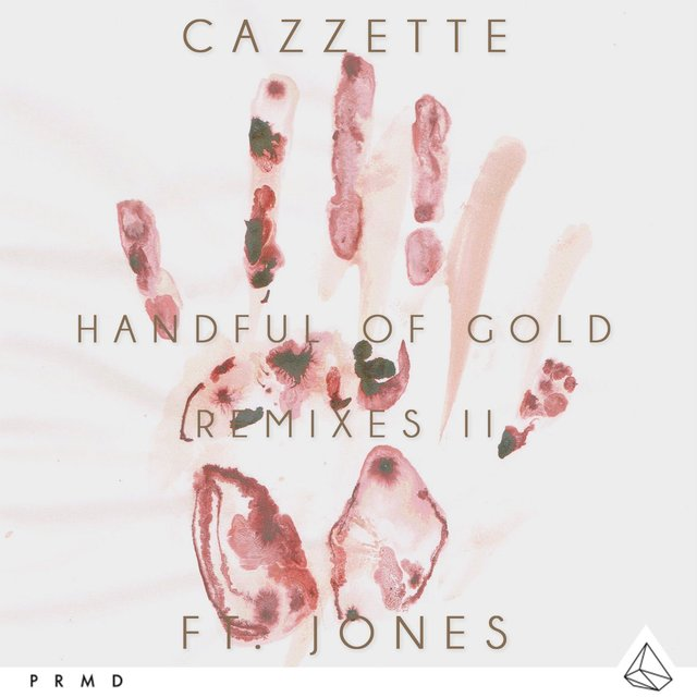 Handful Of Gold (feat. JONES) [Remixes II]